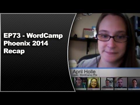 EP73 - WordCamp Phoenix 2014 Recap - WPwatercooler - January 20th 2014