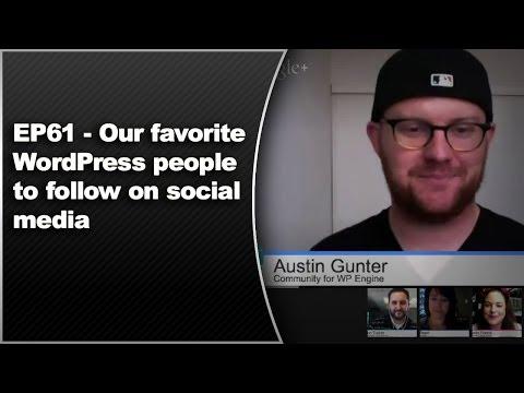 EP61 - Our favorite WordPress people to follow on social media - WPwatercooler - Nov 11 2013 1