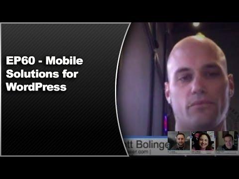 EP60 - Mobile Solutions for WordPress - WPwatercooler - Nov 4 2013