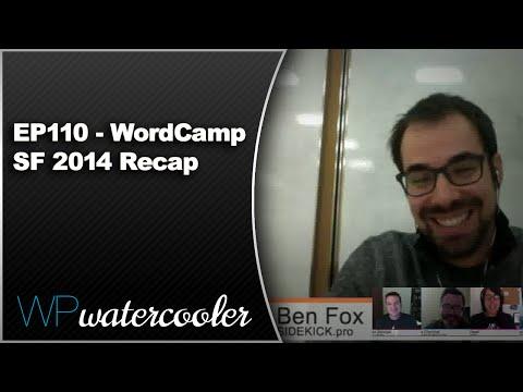 EP110 - WordCamp SF 2014 Recap - Oct 3 2014 - WPwatercooler