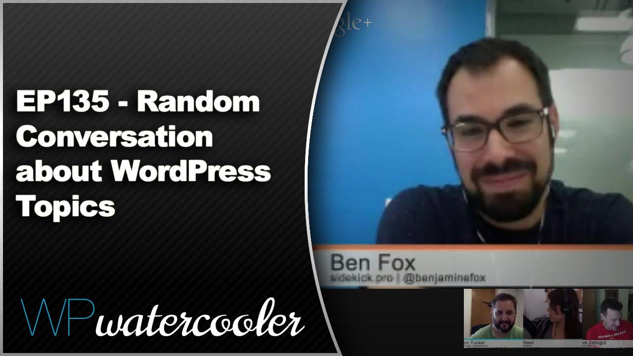 EP135 - Random Conversation about WordPress Topics 1