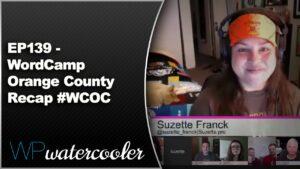 EP139 – WordCamp Orange County Recap #WCOC – June 8 2015