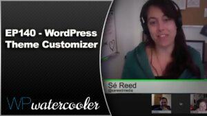 EP140 – WordPress Theme Customizer – June 15 2015