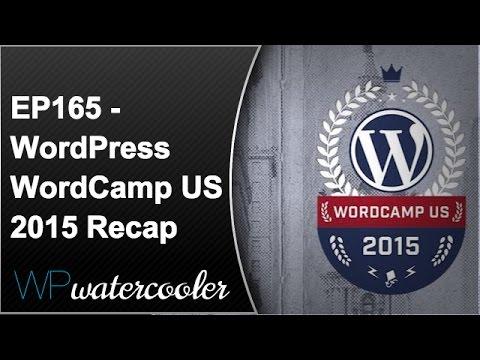 EP165 – WordPress WordCamp US 2015 Philadelphia Recap