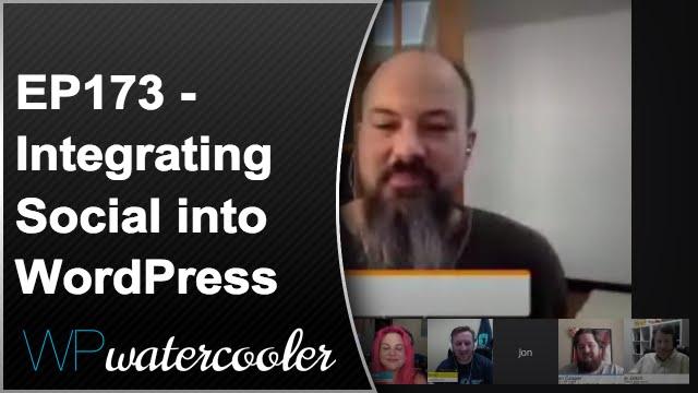 EP173 - Integrating Social into WordPress 6