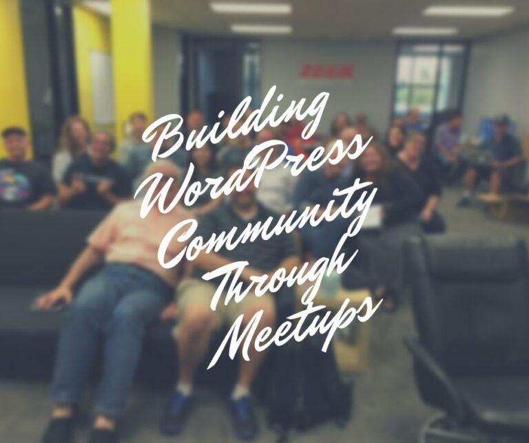 EP37 - Building #WordPress Community Through #Meetups 7