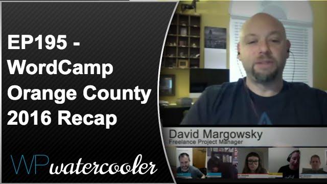 EP195 - WordCamp Orange County 2016 Recap #WCOC 8