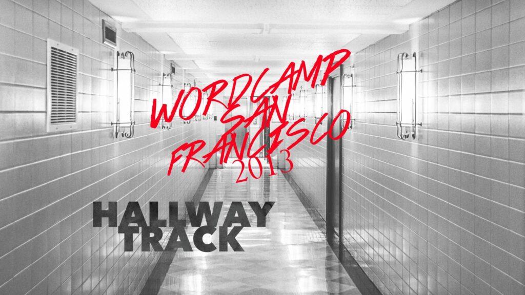 WordCamp San Francisco 2013 – Hallway Track