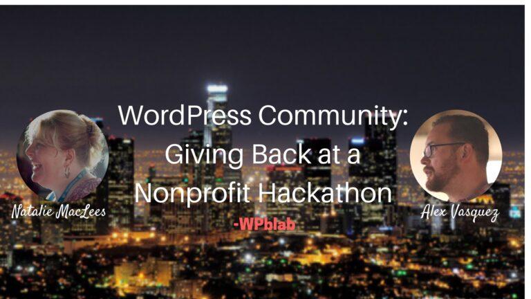 WPblab 048 - WordPress Community: Giving Back at a Nonprofit Hackathon - WPblab 1