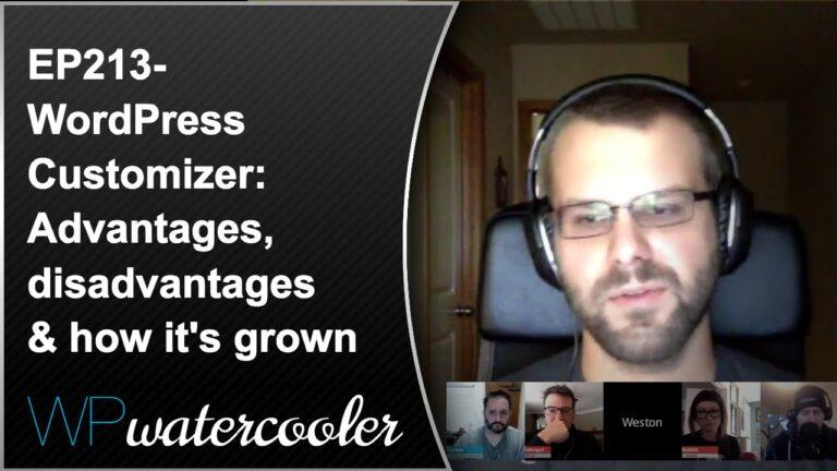 EP213 - WordPress Customizer: Advantages, disadvantages & how it's grown 6