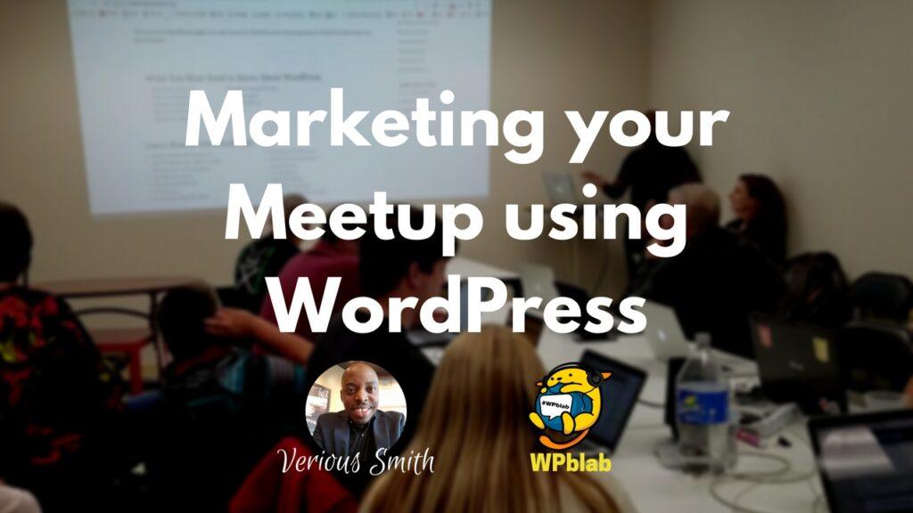 YouTube - Marketing your meetup using WordPress