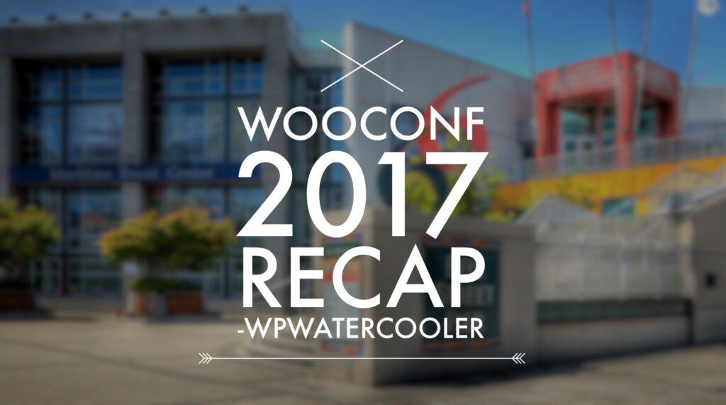 YouTube - EP253 - WooConf 2017 Recap