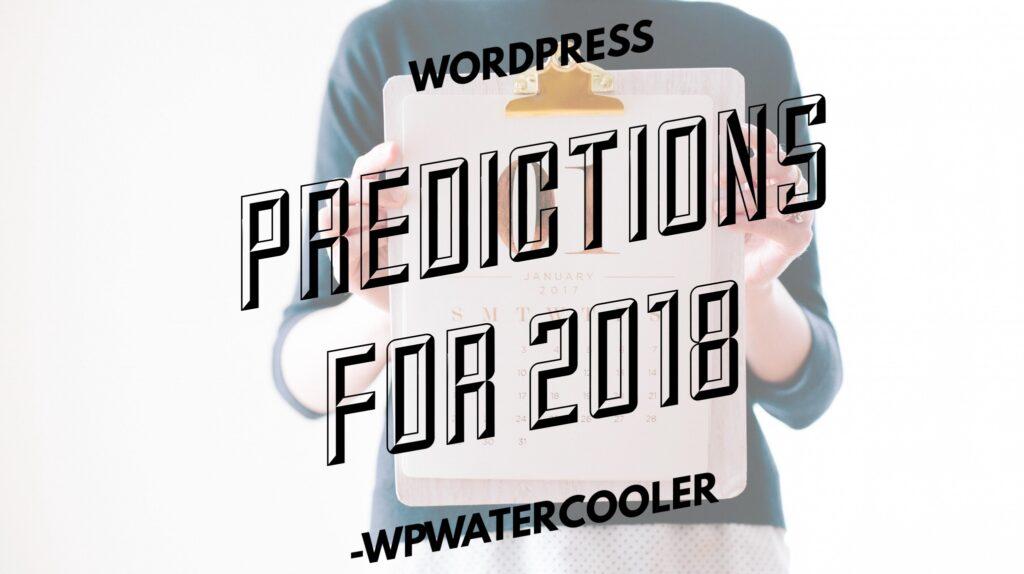 YouTube - EP259 - WordPress Predictions for 2018 - WPwatercooler