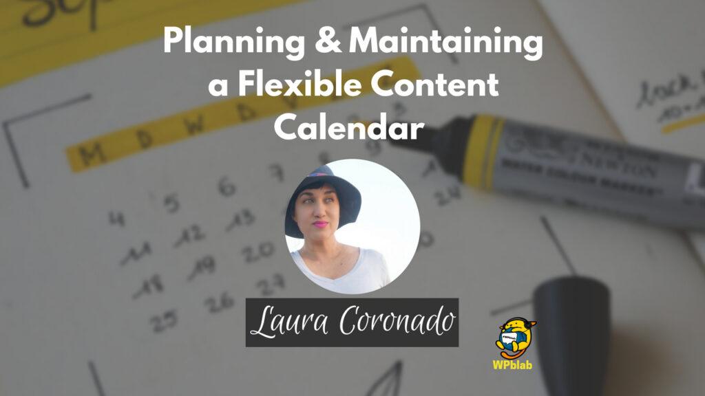 YouTube - WPblab EP104 - Planning & Maintaining a Flexible Content Calendar w Laura Coronado