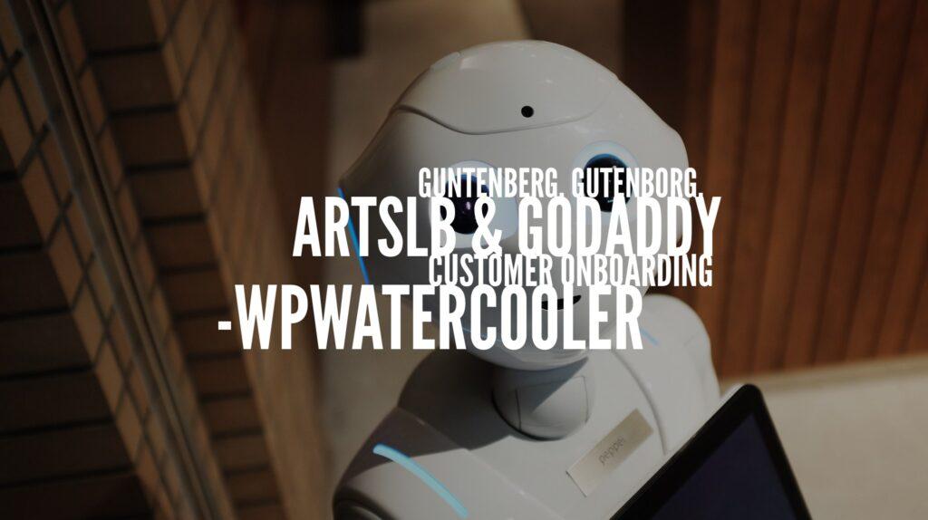 YouTube - EP266 – Guntenberg, Gutenborg, ArtsLB & GoDaddy customer onboarding