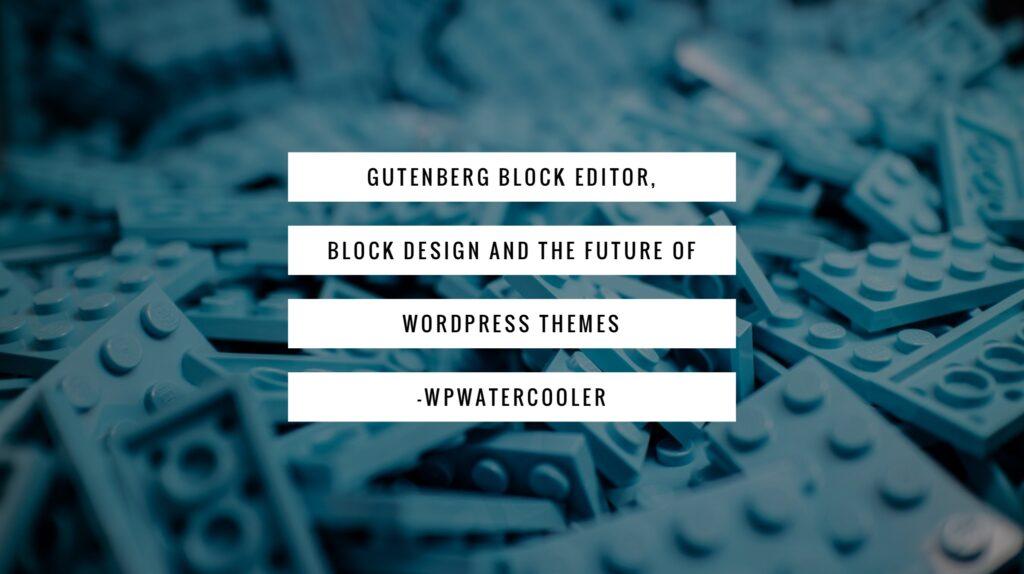 EP300 Gutenberg Block Editor Block Design And The Future Of
