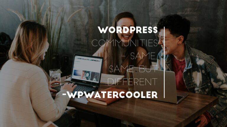 EP317 - WordPress Communities - same, same but different 4