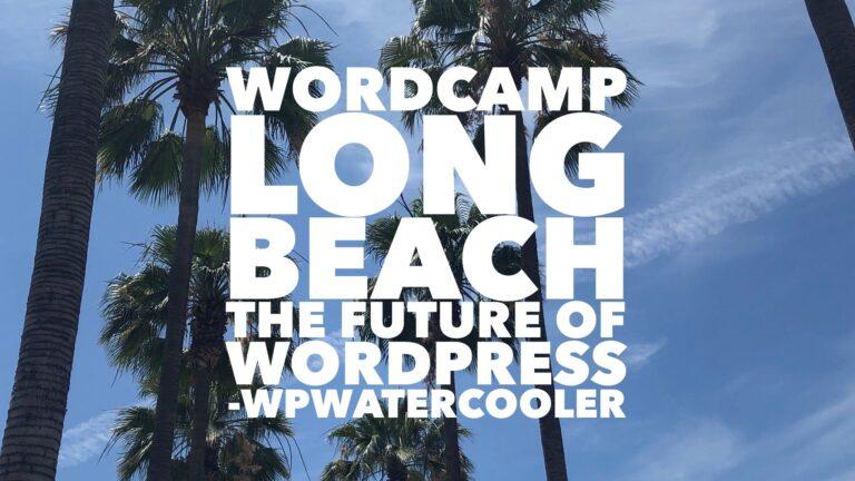 EP332 – WordCamp Long Beach The Future of WordPress 1