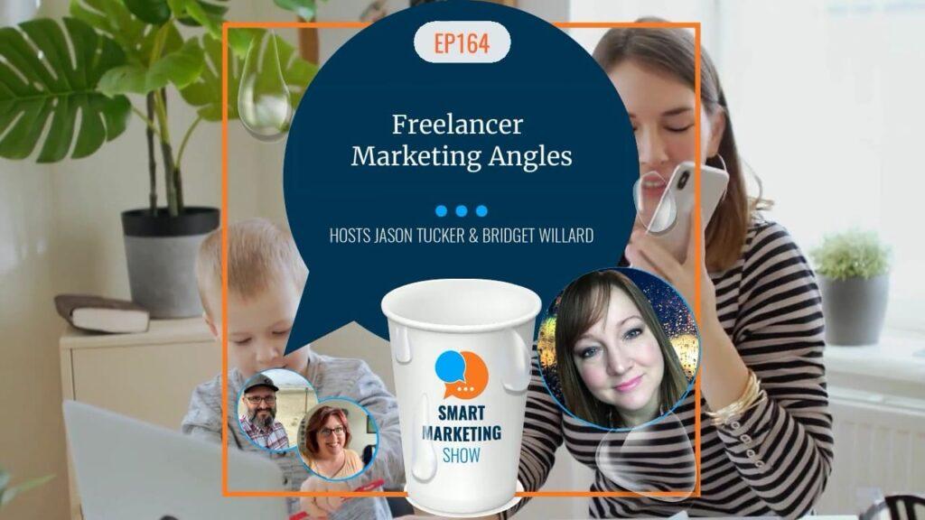 EP164 Freelancer Marketing Angles Smart Marketing Show yt